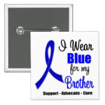 Colon Cancer Ribbon For My Brother Pinback Buttons