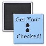 Colon Check Fridge Magnets