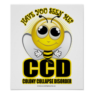 Colony Collapse Disorder Posters