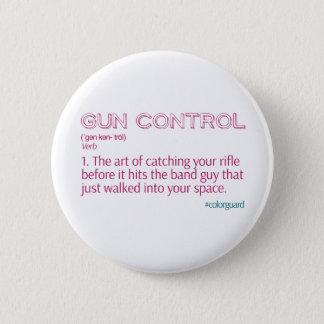 "Color Guard Funny Rifle ""Gun Control"" 6 Cm Round Badge"
