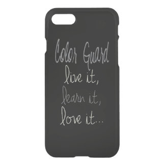 Color Guard Quote Live It, Learn It, Love It iPhone 8/7 Case