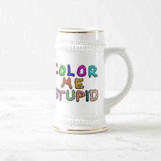 Color Me Stupid Beer Steins