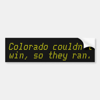 Colorado couldn t win so they ran from the Big XII Bumper Stickers