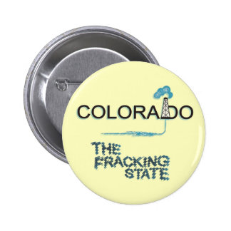 COLORADO: The Fracking State 6 Cm Round Badge