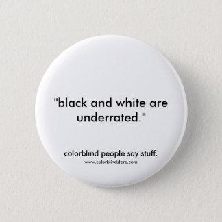colorblind black underrated 6 cm round badge
