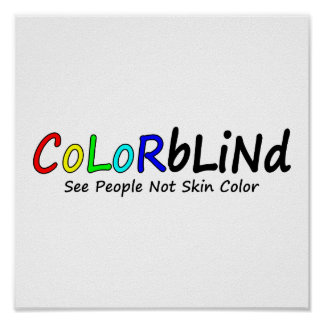 Colorblind See People Not Skin Color Poster