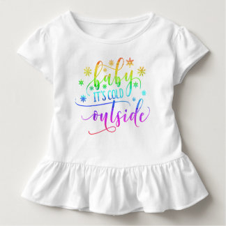 Colorful Baby It's Cold Outside   Ruffle Tee