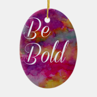 """Colorful """"Be Bold"""" Motivational Design Christmas Ornament"""