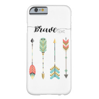 "Colorful Boho Arrow Pattern with ""Brave Spirit"" Barely There iPhone 6 Case"