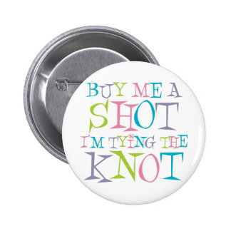 Colorful Buy Me A Shot 6 Cm Round Badge