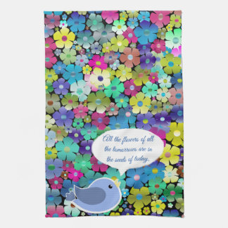 Colorful Floral Spring and Summer Flowers & saying Tea Towel