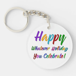Colorful Happy Whatever Holiday You Celebrate! Key Ring