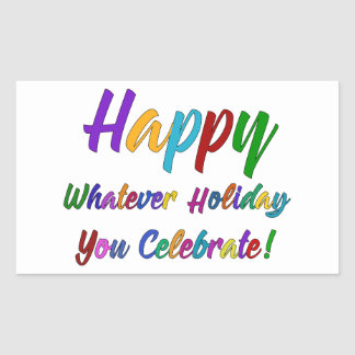 Colorful Happy Whatever Holiday You Celebrate! Rectangular Sticker