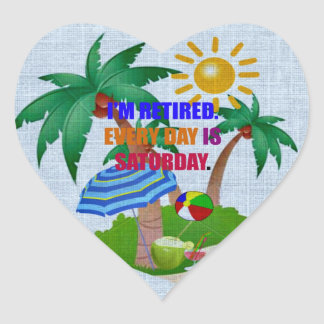 Colorful: I'm Retired-Every Day is Saturday Heart Sticker