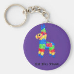 "Colorful Pinata College Humour : ""I'd Hit That "" Basic Round Button Key Ring"