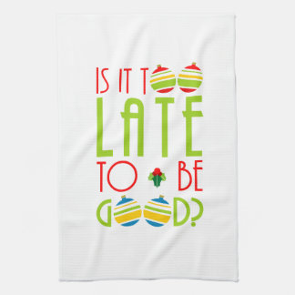 Colorful Too Late to Be Good Christmas Tea Towel