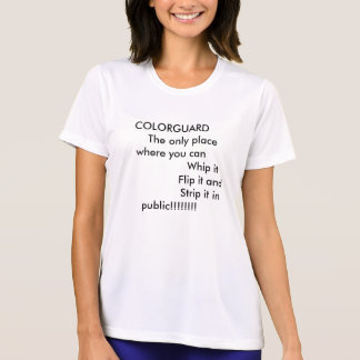 COLORGUARD       The only place... T-Shirt