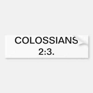 Colossians 2:3 car bumper sticker