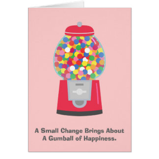 Colouful Gumball Machine Pun Quote on Change Greeting Card