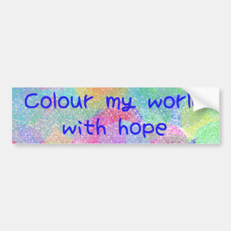 Colour My World With Hope Bumper Sticker