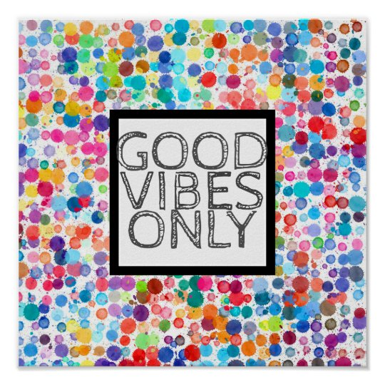 colourful dots quote poster good vibes only