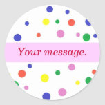 Colourful Polka Dots, Pink Your words Stickers