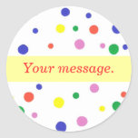 Colourful Polka Dots Your message Stickers