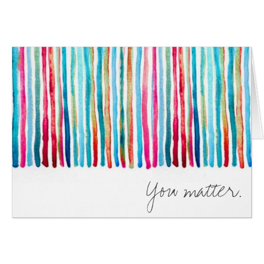Colourful Stripe You Matter Notecard