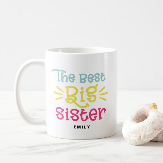 Colourful The Best Big Sister Cute Hand Lettered