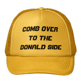COMB OVER TO THE DONALD SIDE!  Yellow Trucker Hat