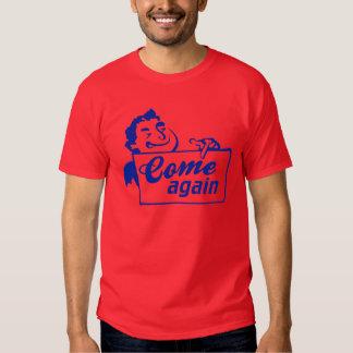 Come Again T-shirt