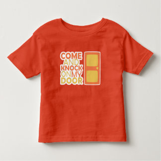 COME and KNOCK on my DOOR T-shirts
