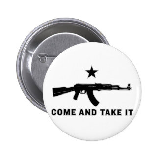 Come And Take It AK47 Buttons Pin
