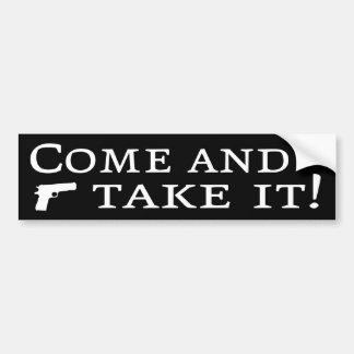 Come And Take It! Bumper Sticker