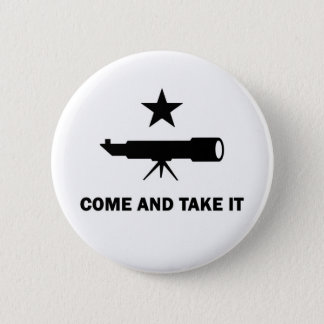 """Come and Take It"" for Scientists 6 Cm Round Badge"