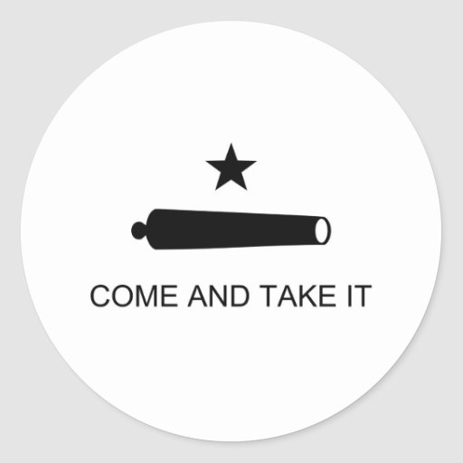 Come And Take It Texas Flag Round Sticker