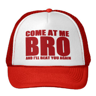 COME AT ME BRO AND I'LL BEAT YOU AGAIN Hat (red)
