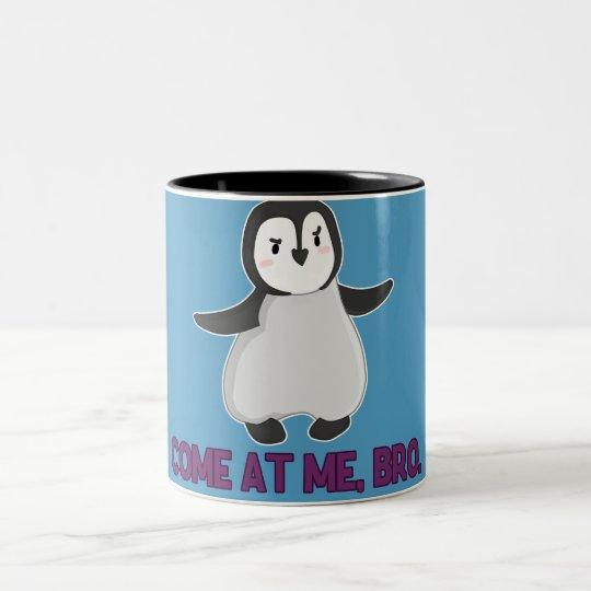 Come At Me, Bro Penguin mug