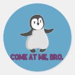 Come At Me, Bro Penguin sticker