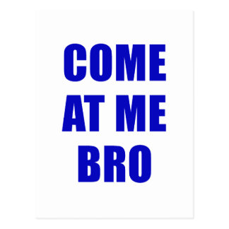 Come At Me Bro Postcard
