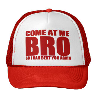COME AT ME BRO SO I CAN BEAT YOU AGAIN Hat (RED)