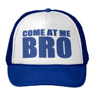 COME AT ME BRO Trucker Hat (blue)