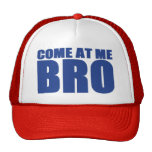 COME AT ME BRO Trucker Hat (blue & red)