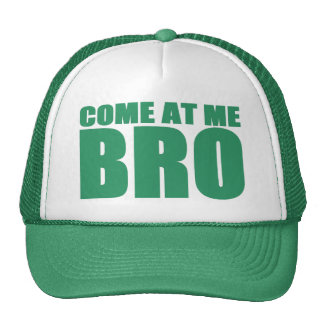 COME AT ME BRO Trucker Hat (green)