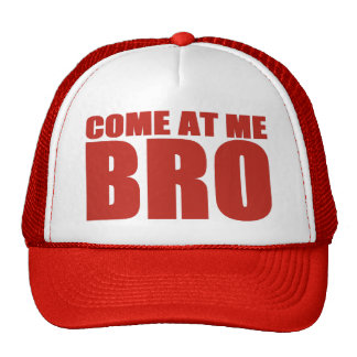 COME AT ME BRO Trucker Hat (red)