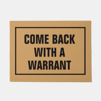 Come back with a warrant floor matt doormat