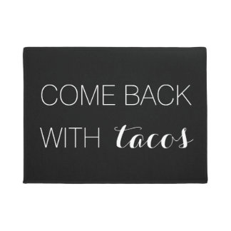 Come Back with Tacos Doormat