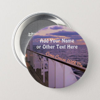 Come Cruise With Me Personalized 7.5 Cm Round Badge