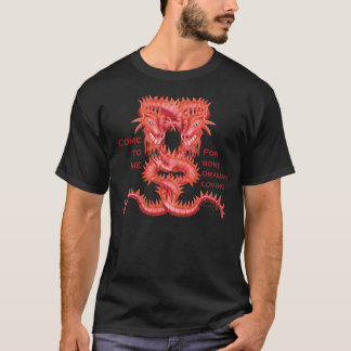 Come for loving Dragon - black T-Shirt