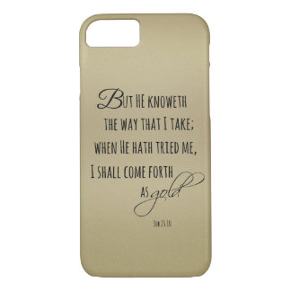Come forth as Gold Job Bible Verse iPhone 7 Case